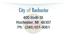 City of Rochester, 400 Sixth Street, Rochester, MI 48307, Ph: (248) 651-9061